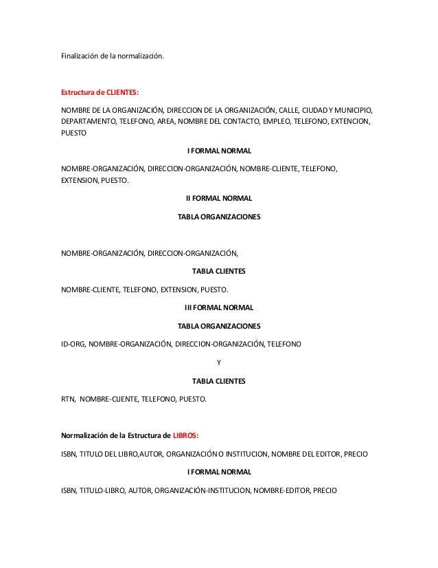 Finalización de la normalización. Estructura de CLIENTES: NOMBRE DE LA ORGANIZACIÓN, DIRECCION DE LA ORGANIZACIÓN, CALLE, ...