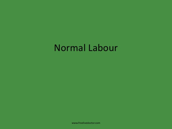 Normal Labour<br />www.freelivedoctor.com<br />