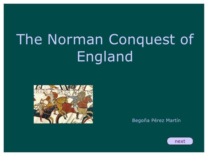 The Norman Conquest of England Begoña Pérez Martín next