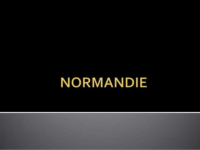 Situation géographique  Normandie est une région de France. Elle a 3.200.000 d´habitants Elle a deux régions: La Basse Nor...
