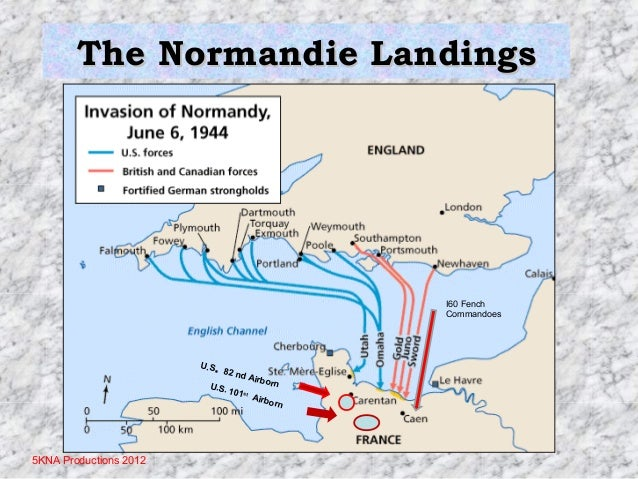 The Normandie Landings  I60 Fench Commandoes  .  U.S 82 n d Airbo rn U.S. 101 st Airb orn  5KNA Productions 2012