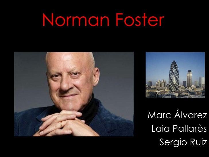 Norman Foster Marc Álvarez Laia Pallarès Sergio Ruiz