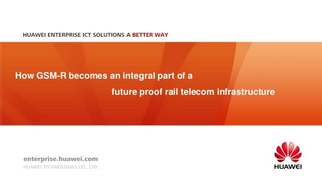 How GSM-R becomes an integral part of afuture proof rail telecom infrastructure