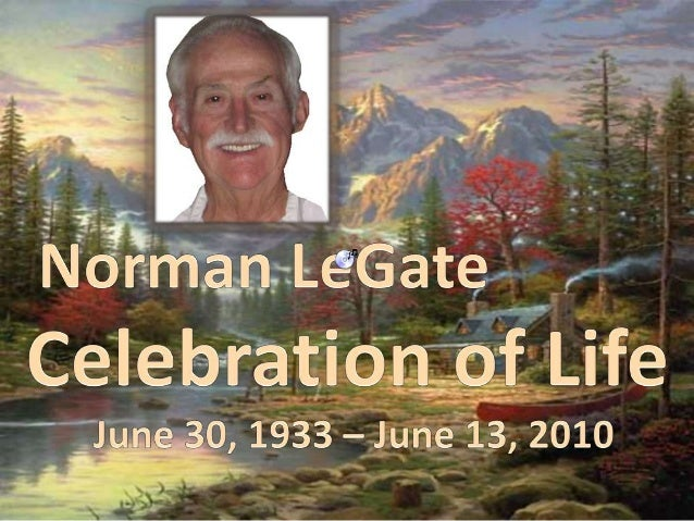 Norman LeGate Celebration of Life
