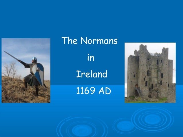 The Normans in Ireland 1169 AD