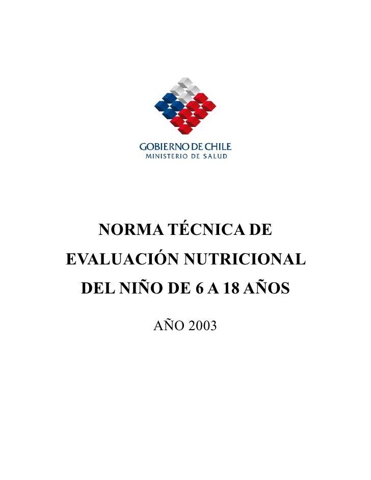 NORMA TÉCNICA DE EVALUACIÓN NUTRICIONAL  DEL NIÑO DE 6 A 18 AÑOS          AÑO 2003