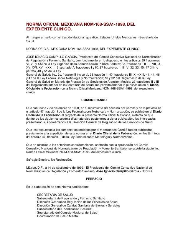 NORMA OFICIAL MEXICANA NOM-168-SSA1-1998, DELEXPEDIENTE CLINICO.Al margen un sello con el Escudo Nacional, que dice: Estad...