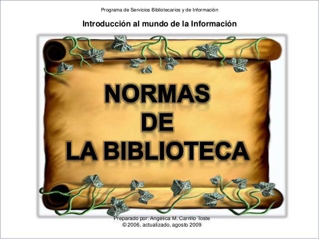 Pr Preparado por: Angélica M. Carrillo Toste © 2006, actualizado, agosto 2009 Programa de Servicios Bibliotecarios y de In...