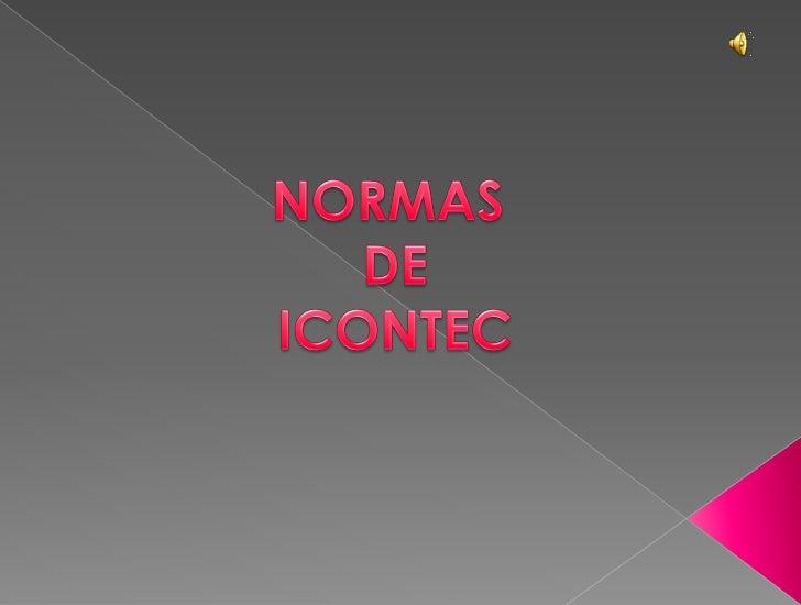 Normas de ICONTEC             María Fernanda acosta López     I.E Colegio Loyola para la ciencia e innovación             ...