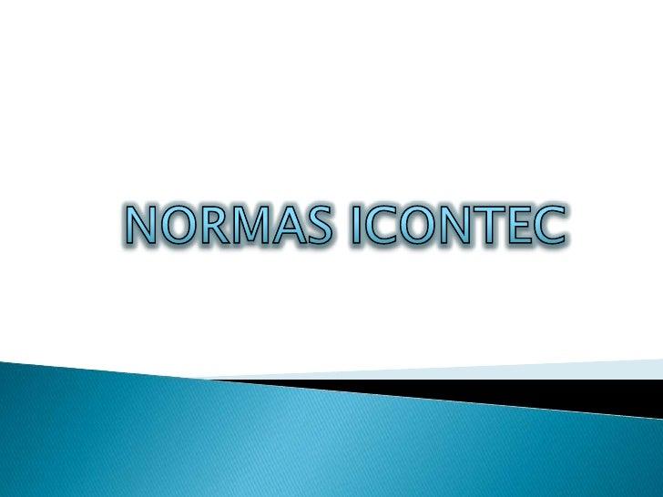 NORMAS ICONTEC<br />