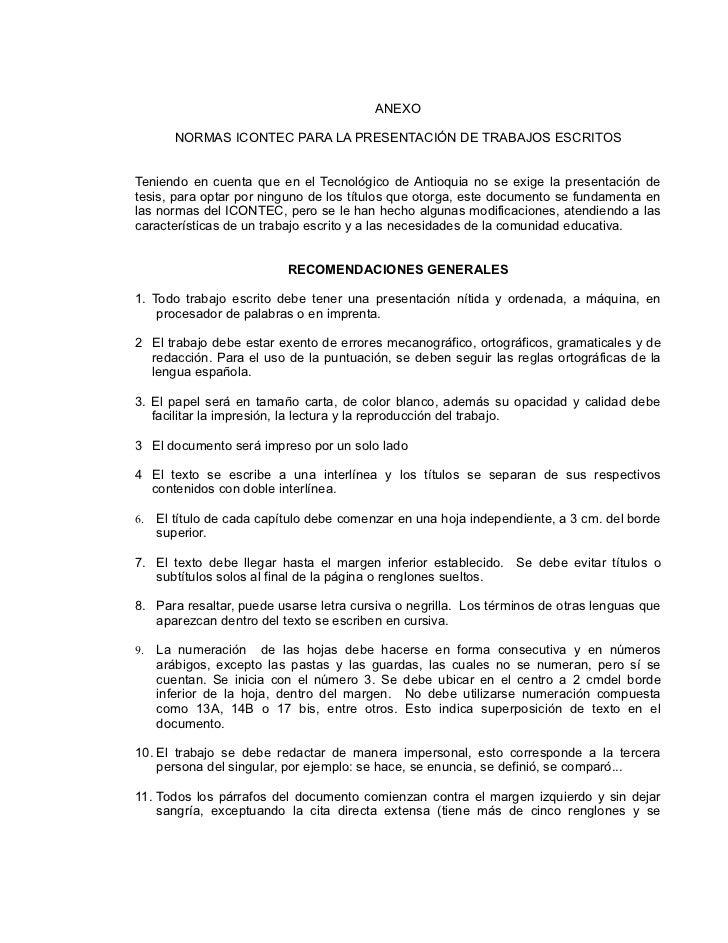 ANEXO          NORMAS ICONTEC PARA LA PRESENTACIÓN DE TRABAJOS ESCRITOS   Teniendo en cuenta que en el Tecnológico de Anti...