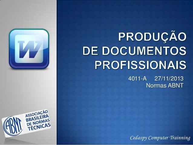 4011-A 27/11/2013 Normas ABNT  Cedaspy Computer Trainning