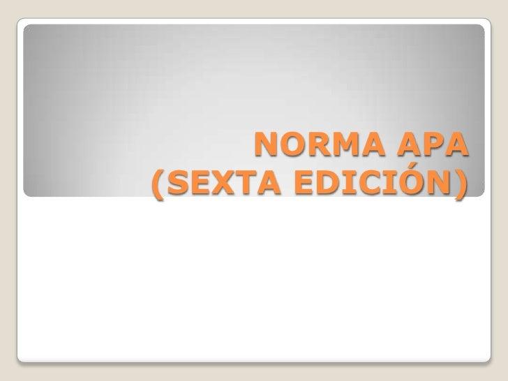NORMA APA(SEXTA EDICIÓN)