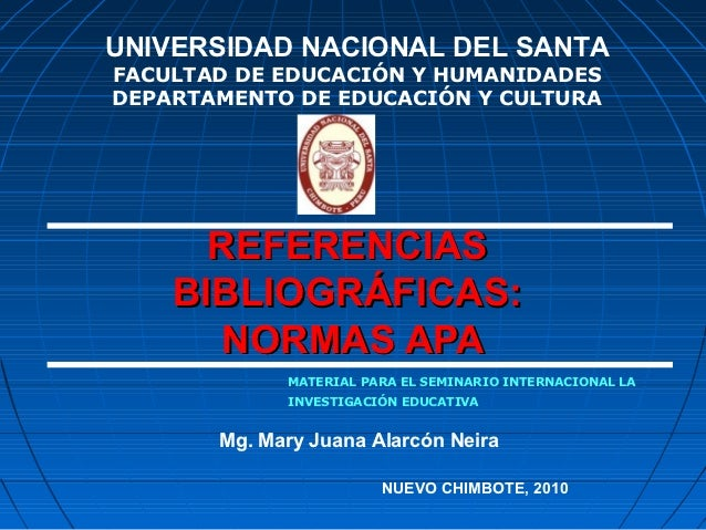 UNIVERSIDAD NACIONAL DEL SANTAFACULTAD DE EDUCACIÓN Y HUMANIDADESDEPARTAMENTO DE EDUCACIÓN Y CULTURA      REFERENCIAS    B...
