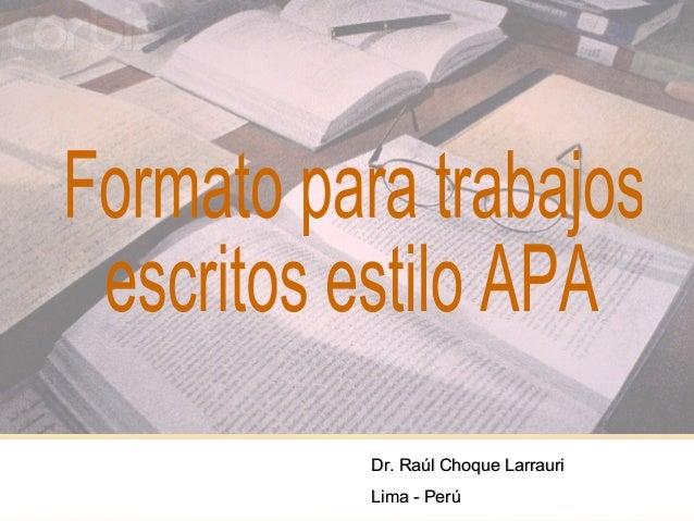 Dr. Raúl Choque LarrauriLima - Perú     1