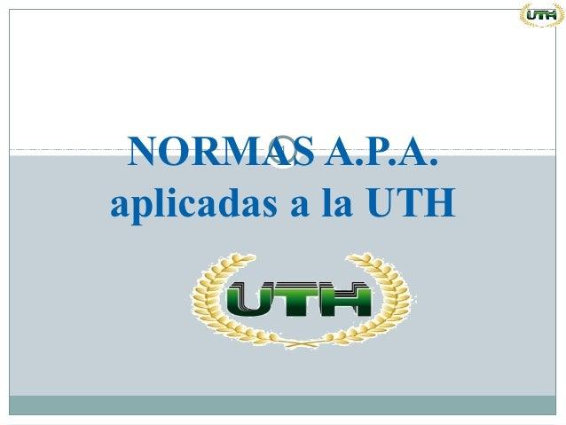 NORMAS A.P.A.        1aplicadas a la UTH
