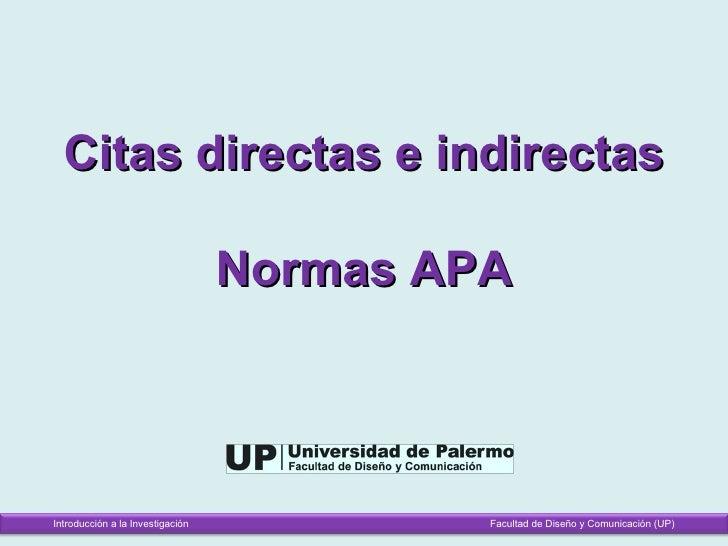 Citas directas e indirectas                                  Normas APAIntroducción a la Investigación            Facultad...