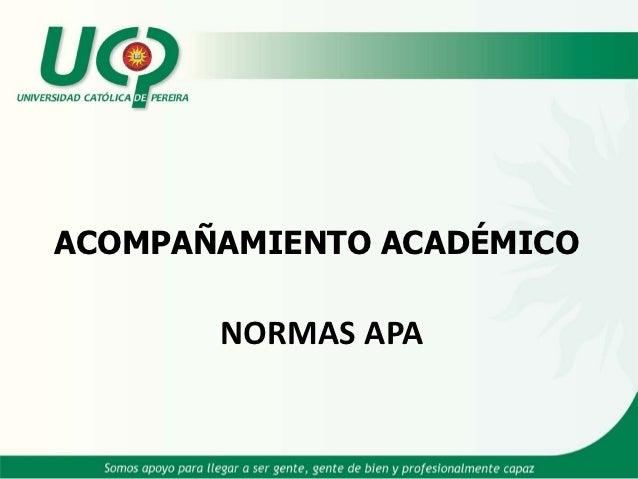ACOMPAÑAMIENTO ACADÉMICO       NORMAS APA
