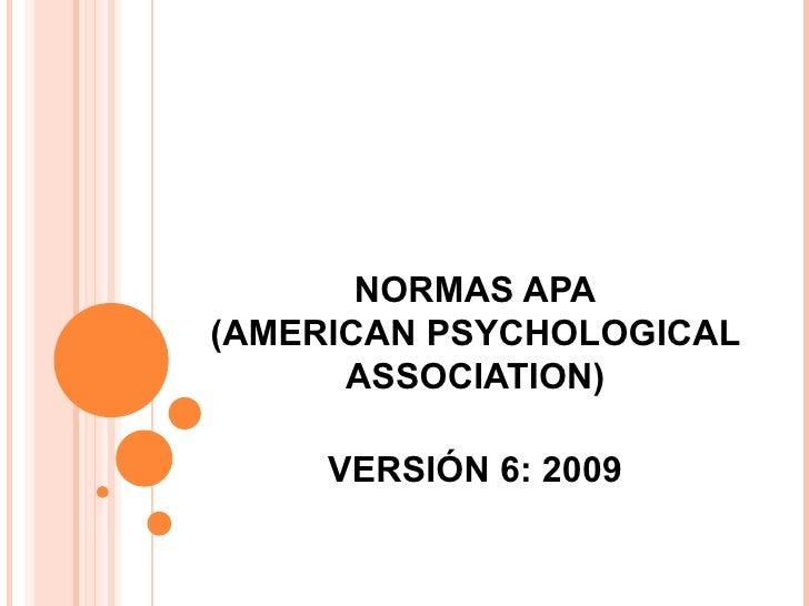 NORMAS APA(AMERICAN PSYCHOLOGICAL      ASSOCIATION)     VERSIÓN 6: 2009