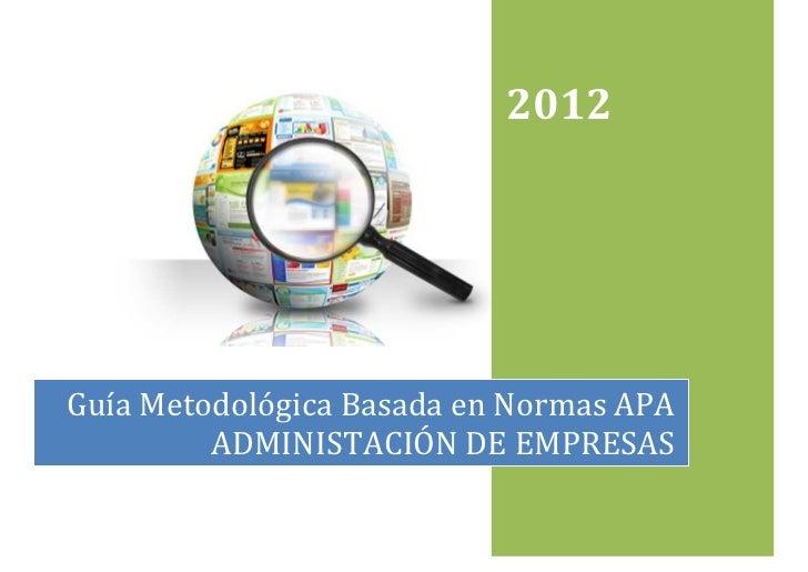 2012Guía Metodológica Basada en Normas APA         ADMINISTACIÓN DE EMPRESAS
