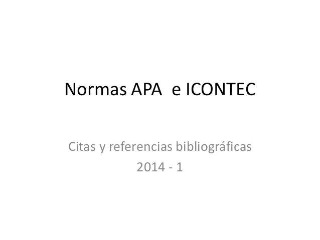 Normas APA e ICONTEC Citas y referencias bibliográficas 2014 - 1