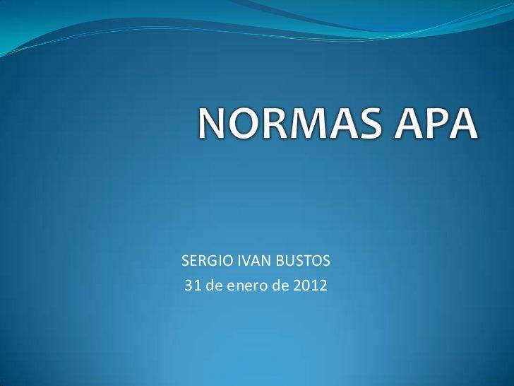 SERGIO IVAN BUSTOS31 de enero de 2012
