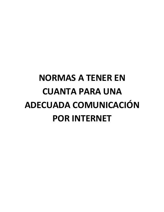NORMAS A TENER EN CUANTA PARA UNA ADECUADA COMUNICACIÓN POR INTERNET