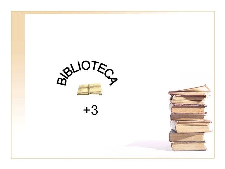 BIBLIOTECA +3