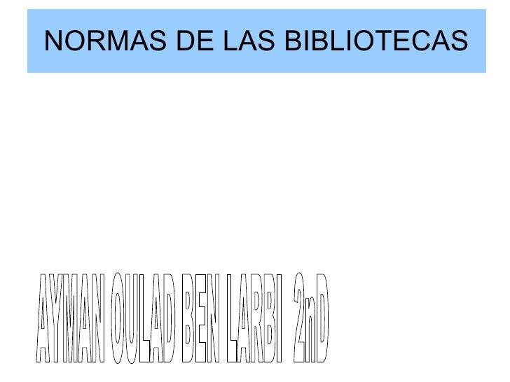 NORMAS DE LAS BIBLIOTECAS