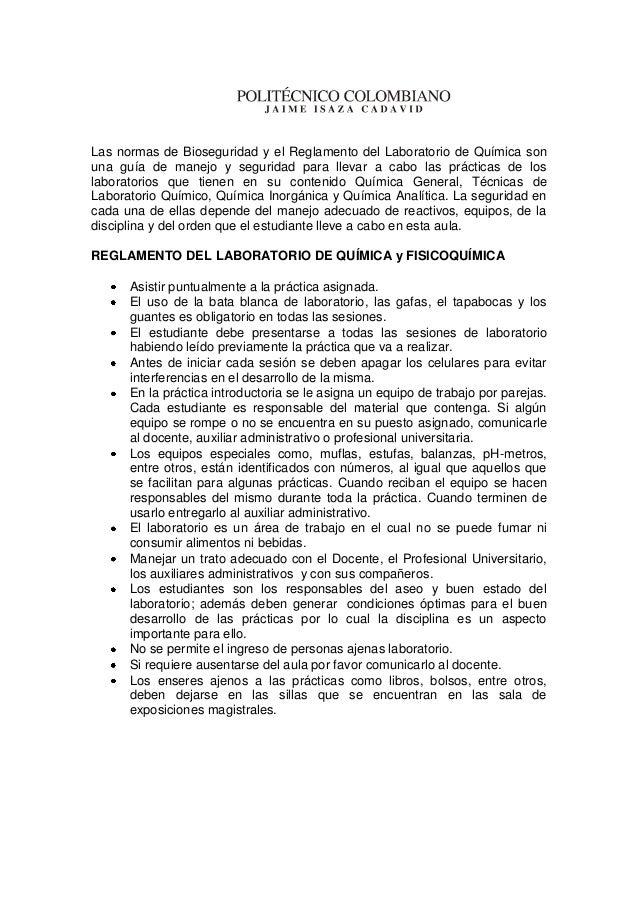 Las normas de Bioseguridad y el Reglamento del Laboratorio de Química sonuna guía de manejo y seguridad para llevar a cabo...