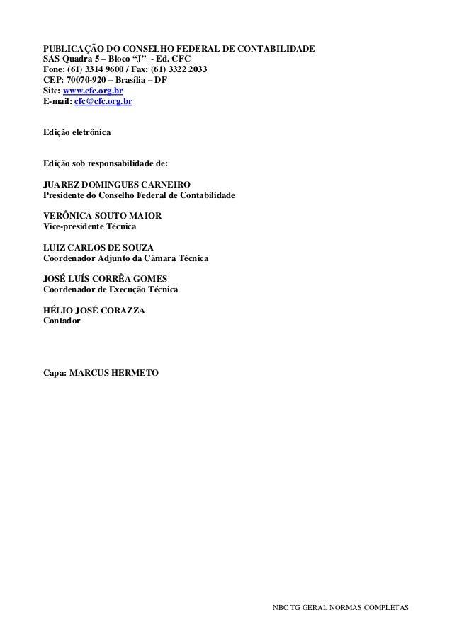 """NBC TG GERAL NORMAS COMPLETAS PUBLICAÇÃO DO CONSELHO FEDERAL DE CONTABILIDADE SAS Quadra 5 – Bloco """"J"""" - Ed. CFC Fone: (61..."""