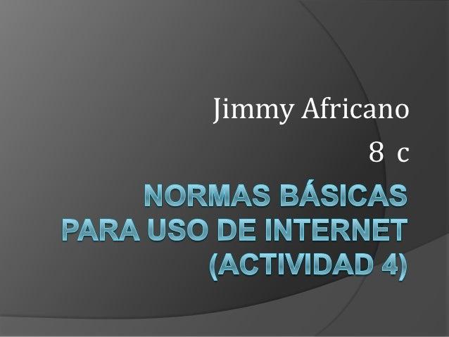 Jimmy Africano           8 c