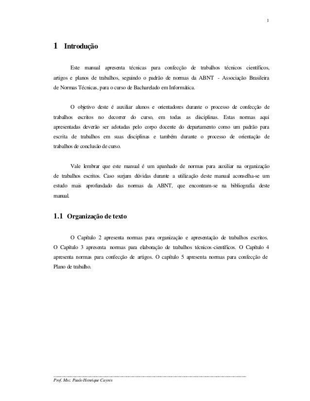 11 Introdução          Este manual apresenta técnicas para confecção de trabalhos técnicos científicos,artigos e planos de...