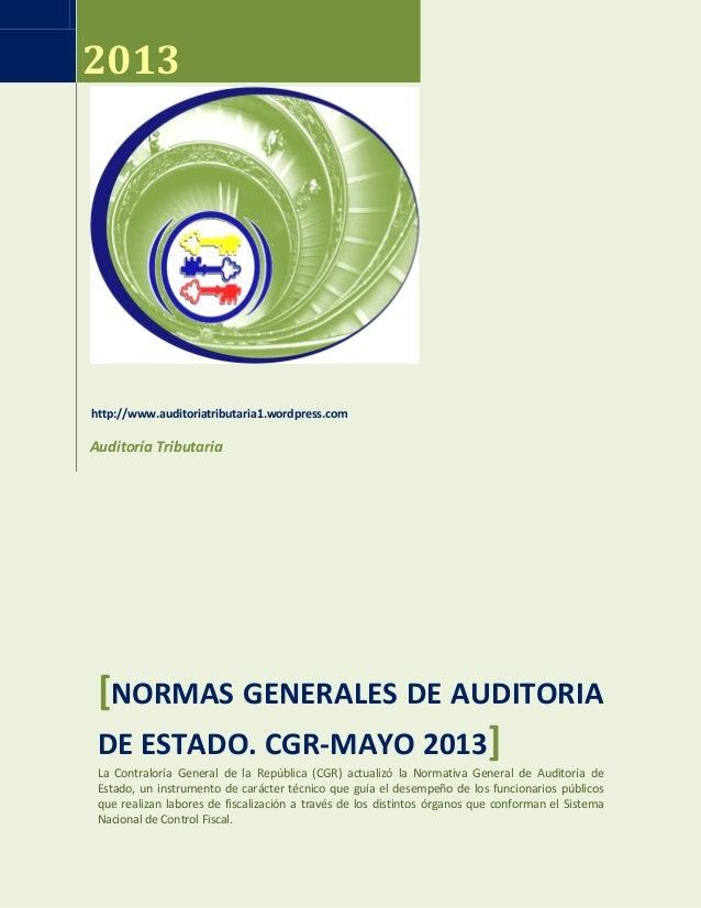 Normas Generales de Auditoria de Estado. CGR, Mayo 2013