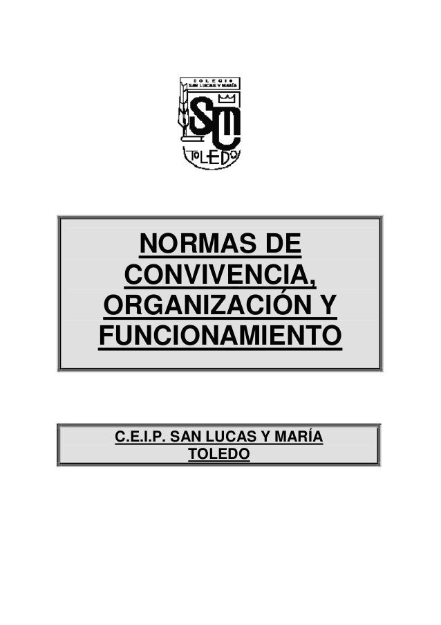 NORMAS DE  CONVIVENCIA,ORGANIZACIÓN YFUNCIONAMIENTOC.E.I.P. SAN LUCAS Y MARÍA           TOLEDO