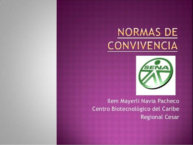 Ilem Mayerli Navia PachecoCentro Biotecnológico del Caribe                  Regional Cesar