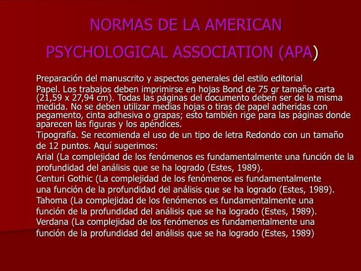 NORMAS DE LA AMERICAN PSYCHOLOGICAL ASSOCIATION (APA )   Preparación del manuscrito y aspectos generales del estilo editor...