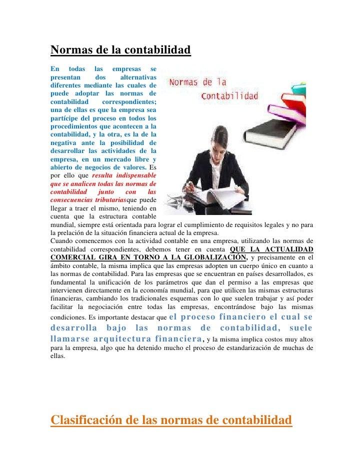 Normas de la contabilidadEn todas las empresas sepresentan        dos      alternativasdiferentes mediante las cuales depu...