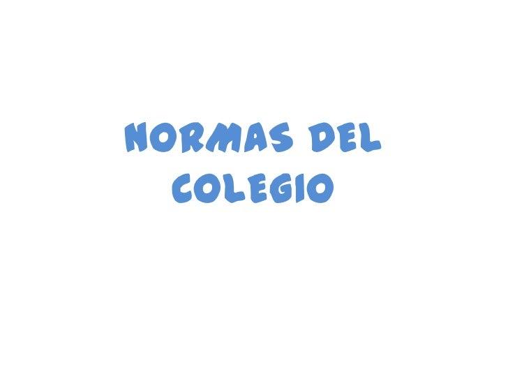 NORMAS DEL  COLEGIO