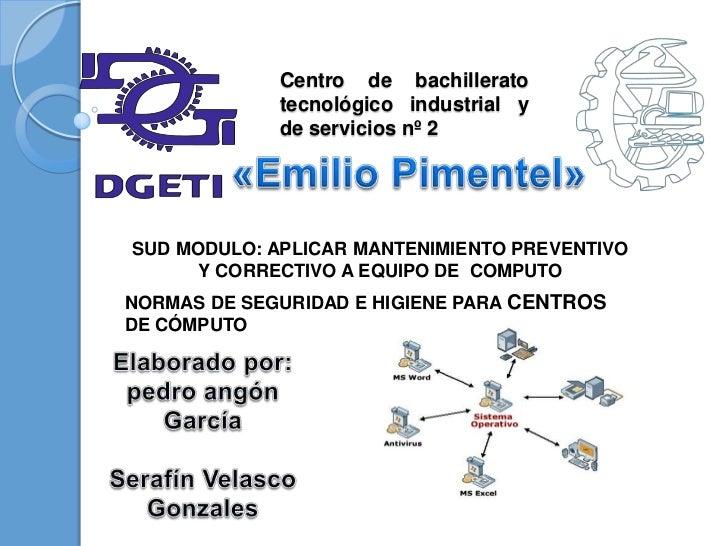 Centro de bachillerato             tecnológico industrial y             de servicios nº 2SUD MODULO: APLICAR MANTENIMIENTO...