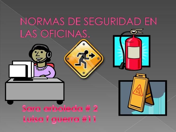 Normas de seguridad en las oficinas for Riesgos laborales en oficinas administrativas