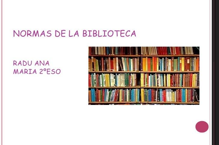 NORMAS DE LA BIBLIOTECARADU ANAMARIA 2ºESO