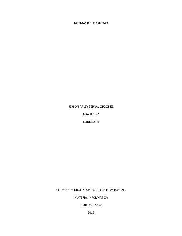 NORMAS DE URBANIDAD JERSON ARLEY BERNAL ORDOÑEZ GRADO: 8-2 CODIGO: 06 COLEGIO TECNICO INDUSTRIAL JOSE ELIAS PUYANA MATERIA...