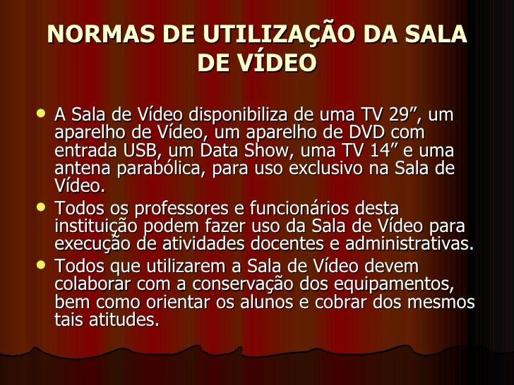Normas de utilização da sala de vídeo