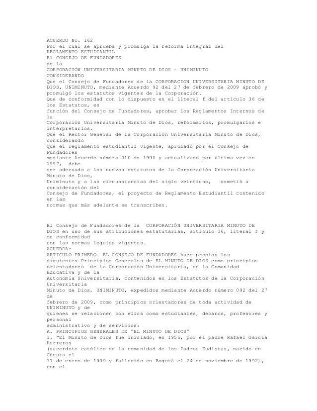 ACUERDO No. 162Por el cual se aprueba y promulga la reforma integral delREGLAMENTO ESTUDIANTILEl CONSEJO DE FUNDADORESde l...