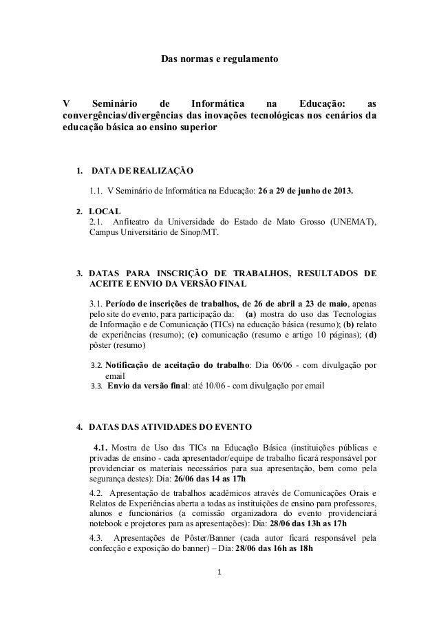 Das normas e regulamentoV Seminário de Informática na Educação: asconvergências/divergências das inovações tecnológicas no...