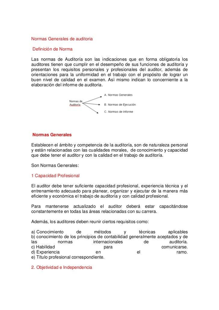 Normas Generales de auditoria  Definición de Norma  Las normas de Auditoría son las indicaciones que en forma obligatoria ...