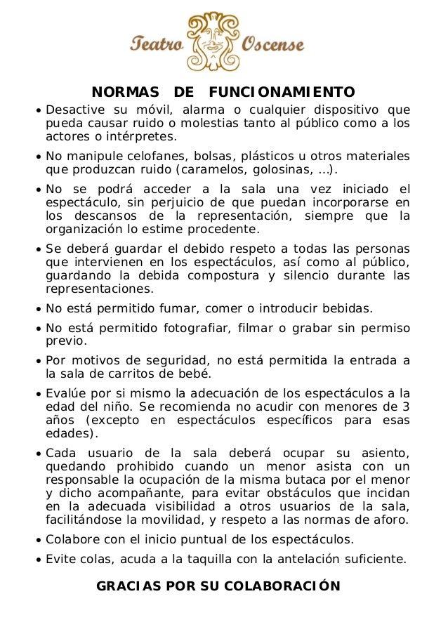 NORMAS DE FUNCIONAMIENTO  Desactive su móvil, alarma o cualquier dispositivo que pueda causar ruido o molestias tanto al ...