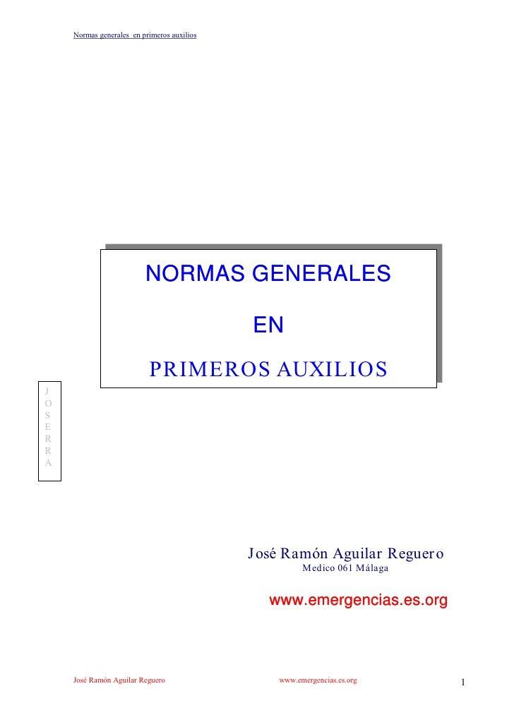 Normas generales en primeros auxilios                         NORMAS GENERALES                                            ...