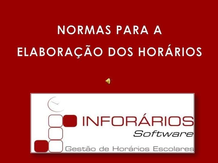 NORMAS PARA A ELABORAÇÃO DOS HORÁRIOS<br />